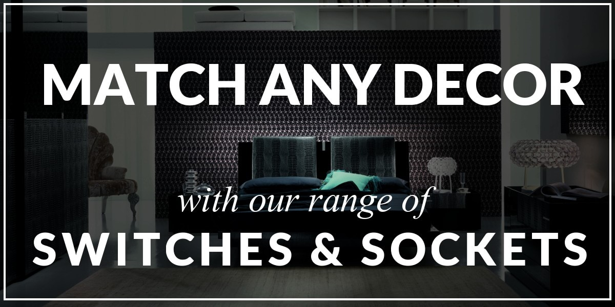 Match your interior design with our unique switches